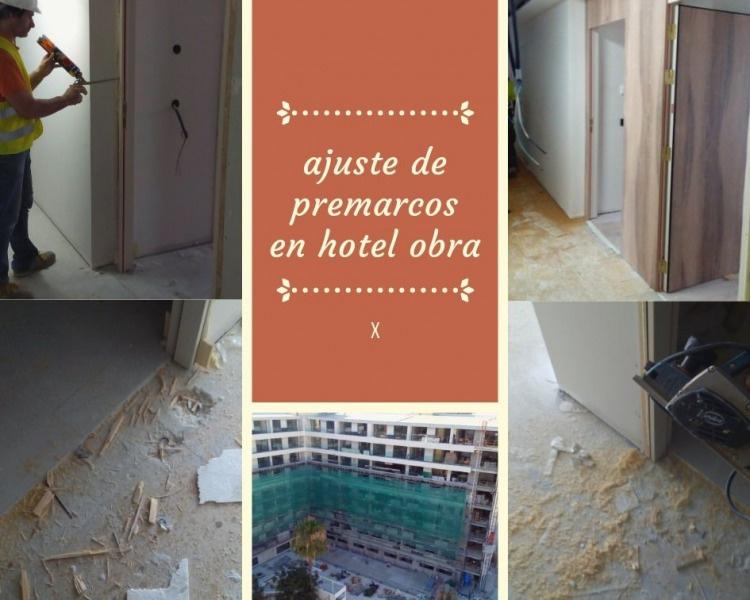 Ajuste de premarcos obra en hoteles